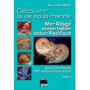 Découvrir la vie sous-marine Mer Rouge, océan Indien, océan Pacifique - Tome 1