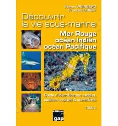 Découvrir la vie sous-marine Mer Rouge, océan Indien, océan Pacifique - Tome 2