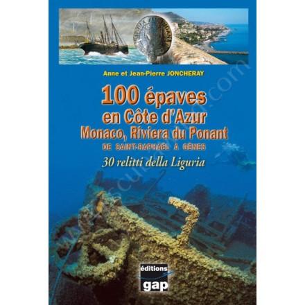 100 épaves en Côte d'Azur - De Saint Raphaël à Gênes