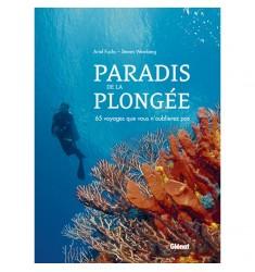 Paradis de la plongée - 65 voyages que vous n'oublierez pas